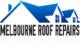 Melbourne Roof Repairs and Restorations