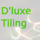 D'luxe Tiling