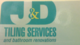 J&D Tiling Services