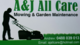 A&J All Care Mowing And Garden Maintenance