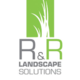 R And R Landscape Solutions