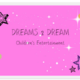 Dreams 2 Dream Entertainment